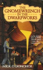 The Gnomewrench in the Dwarfworks