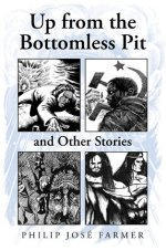 Up from the Bottomless Pit and Other Stories