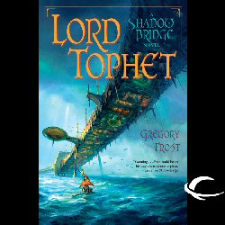 Lord Tophet: A Shadowbridge Novel