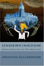 UnderKingdom: Disco Goblins vs. The Machine