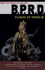 B.P.R.D. Plague of Frogs I
