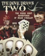 The Devil Draws Two: The Weird West Adventures of Miles O'Malley