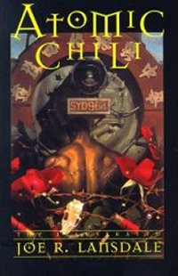 Atomic Chili: The Illustrated Joe R. Lansdale