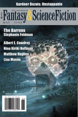 Fantasy & Science Fiction, May/June 2018, cover by Alan M. Clark