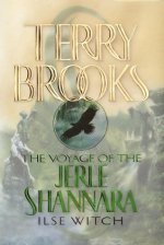 Ilse Witch:  Book One of The Voyage of the Jerle Shannara
