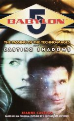 Casting Shadows (Babylon 5: The Passing of the Techno-Mages, Book 1)