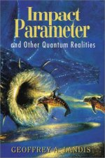 Impact Parameter and other Quantum Realities