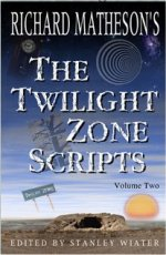 Richard Matheson's The Twilight Zone Scripts: Volume Two