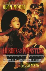Heroes & Monsters: The Unofficial Companion To The League Of Extraordinary Gentlemen