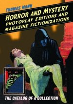 Horror and Mystery Photoplay Editions and Magazine Fictionizations