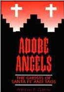 Adobe Angels: The Ghosts of Santa Fe and Taos