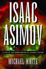 Isaac Asimov: A Life of the Grand Master of Science Fiction