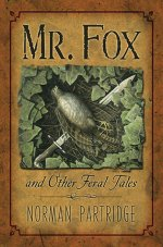 Mr. Fox and Other Feral Tales