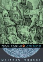 The Gist Hunter & Other Stories