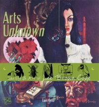 Arts Unknown: The Life and Art of Lee Brown Coye