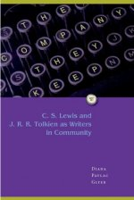 The Company They Keep: C.S.Lewis and J.R.R. Tolkien as Writers in Community