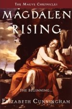 Magdalen Rising  --  The Beginning (Part 1 of the Maeve Chronicles)