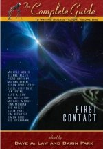 First Contact: The Complete Guide to Writing Science Fiction: Volume One