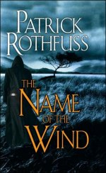 The Name of the Wind (The Kingkiller Chronicles: Day One)