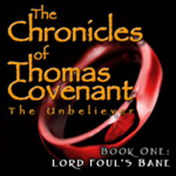 The Chronicles of Thomas Covenant the Unbeliever, Book One: Lord Foul's Bane