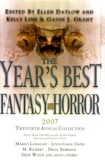 The Year's Best Fantasy and Horror 2007: Twentieth Annual Collection