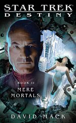 Star Trek TNG: Mere Mortals: Destiny Book 2