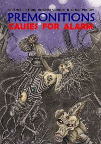 Premonitions: Causes For Alarm