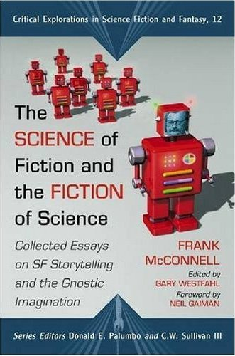 the sf site featured review the science of fiction and the fiction  the science of fiction and the fiction of science collected essays on sf  storytelling and