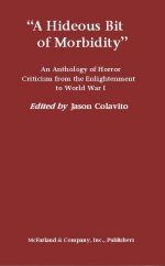 A Hideous Bit of Morbidity: An Anthology of Horror Criticism from the Enlightenment to World War I