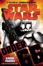 Star Wars: Order 66 -- A Republic Commando Novel