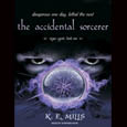 The Accidental Sorcerer: The Rogue Agent Series, Book 1