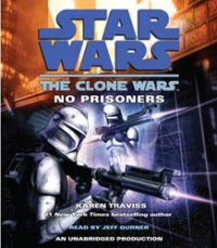 Star Wars: No Prisoners - The Clone Wars, Book 3
