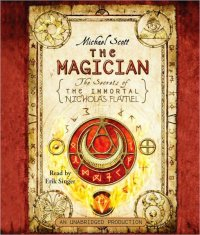 The Magician: The Secrets of the Immortal Nicholas Flamel