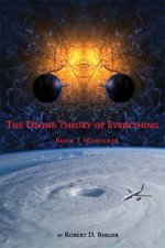 The Divine Theory of Everything: Book 1, Wanderer