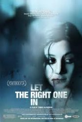 Let the Right One In, L�t den r�tte komma in�(2008, d. Tomas Alfredson)