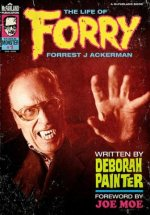 Forry: The Life of Forrest J. Ackerman