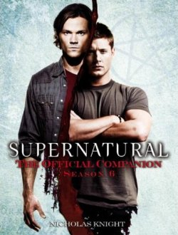 Supernatural Official Companion Season 6