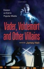 Vader, Voldemort and Other Villains