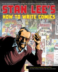 Stan Lee's How to Write for Comics