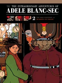 The Extraordinary Adventures of Adèle Blanc-Sec Vol 2: The Mad Scientist and Mummies on Parade