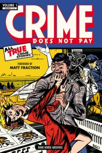 Crimes Does Not Pay Archives Volume 1