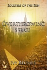 Soldiers of the Sun: Overthrowing Sebau