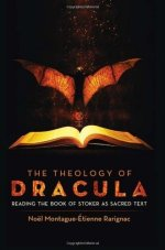 The Theology of Dracula: Reading the Book of Stoker as Sacred Text