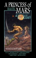 A Princess of Mars: The Annotated Edition & New Tales of the Red Planet