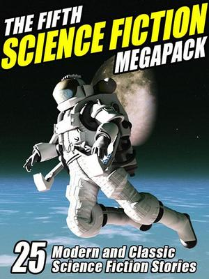 The SF Site Featured Review: The Fifth Science Fiction Megapack ...
