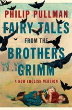 Fairy Tales from the Brothers Grimm: A New English Version