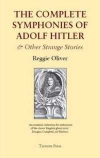 The Complete Symphonies Of Adolf Hitler And Other Strange Stories
