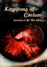 Kingdoms of Caelum: Autumn of the War Queen