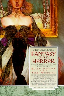 The Year's Best Fantasy and Horror: Twelfth Annual Collection