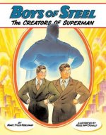 Boys of Steel -- the Creators of Superman